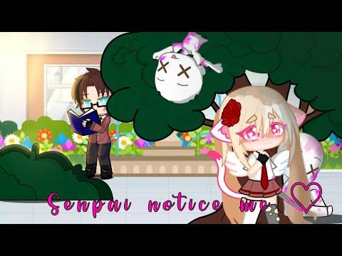 Senpai notice me♡ GCMV