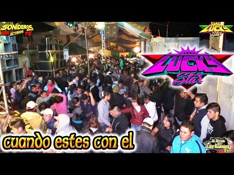 CUANDO ESTES CON EL - SONIDO LUCKY STAR - SAN PABLO ZITLALTEPEC TLAXCALA 2018