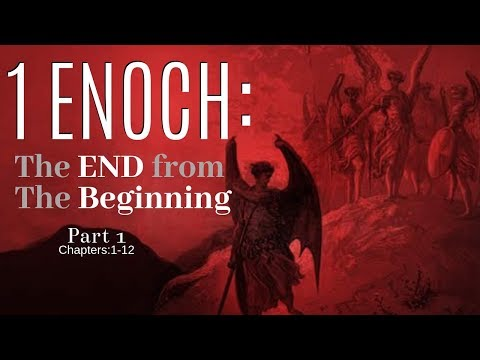 1 Enoch: Telling The END From The Beginning - Chapters 1-12 Live Reading And Study - Part 1 - (2019)