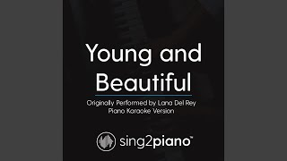 Young and Beautiful (Originally Performed By Lana Del Rey) (Piano Karaoke Version)