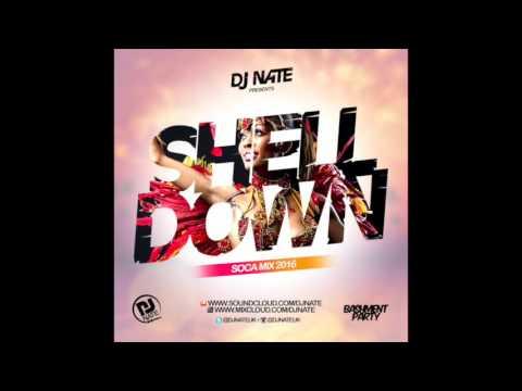 Shell Down ( 2016 Soca Mix ) @DJNateUK
