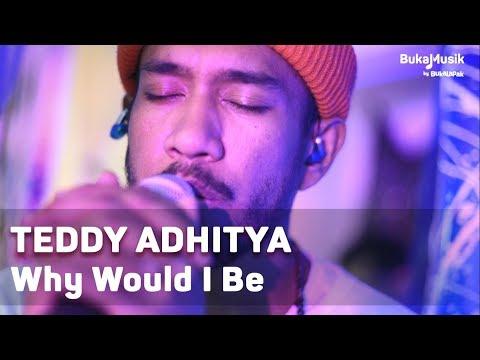 Teddy Adhitya - Why Would I Be (with Lyrics) | BukaMusik