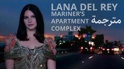 Lana Del Rey - Mariners Apartment Complex مترجمة