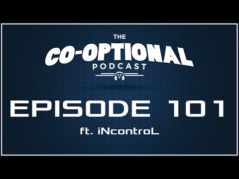 The Co-Optional Podcast Ep. 101 ft. iNcontroL [strong language] - December 3, 2015