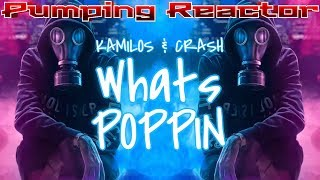 KAMILOS & CRASH - Whats poppin (Original Mix)