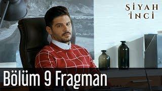 Siyah İnci 9. Bölüm Fragman