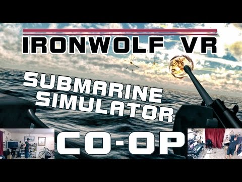 IronWolf VR - SUBMARINE SIMULATOR! Co-Op Gameplay (Oculus Rift)
