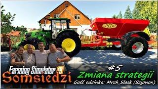 """Somsiedzi (FS19) - #5 """"Zmiana strategii"""""""