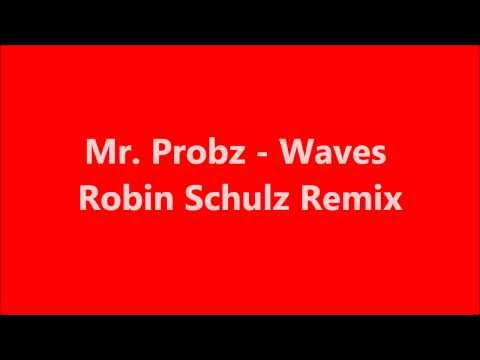 Mr. Probz - Waves (Robin Schulz remix) radio edit. with lyrics