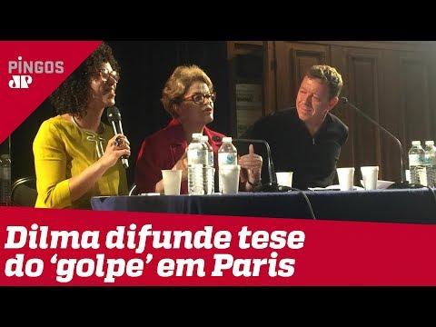 Dilma vai até Paris difundir falsa tese do 'golpe'