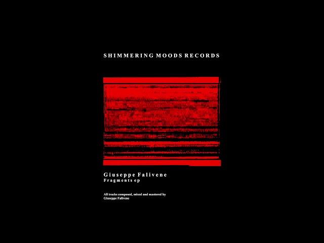Giuseppe Falivene - Fragments ep [Shimmering Moods Records]