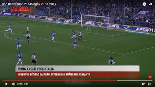Tin Thể Thao 24h Hôm Nay (19h- 20/11): Vòng 13 Serie A - Juventus Bại Trận, Mất Vị Trí Vào Tay Inter