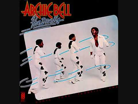 Archie Bell & The Drells  (Usa, 1975)  - Dance Your Troubles Away (Full Album)