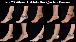 Top 25 Latest Silver Anklets  Leg chain Payal Designs women | Silver jewlery | Latest Fashion Trends