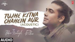 Tujhe Kitna Chahein Aur (Acoustic) Jubin Nautiyal | Mithoon | T-Series