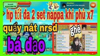 Ngọc Rồng Online - Sự bá đạo của 2 set nappa 6s khi quẩy nrsd