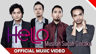 Hello - Musnah Sudah Cintaku - Official Music Video - Nagaswara
