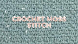 How to Crochet the Moss Stitch (Granite Stitch & Linen Stitch)