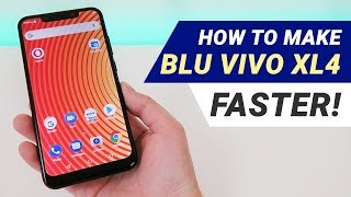 How to Make BLU Vivo XL4 Faster!