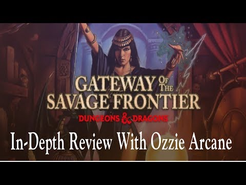 Gateway To The Savage Frontier In-Depth Review With Ozzie Arcane
