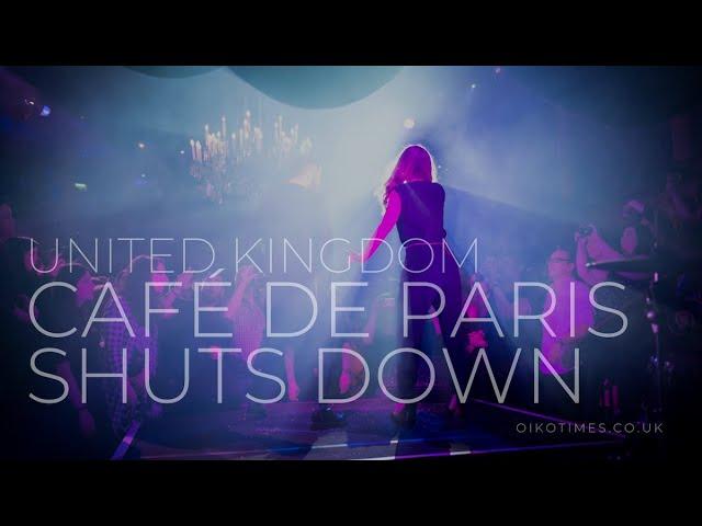 OIKOTIMES 🇬🇧 LONDON'S ICONIC CAFÉ DE PARIS VENUE SHUTS DOWN