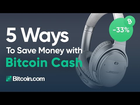 5 Ways To Save Money By Using Bitcoin Cash