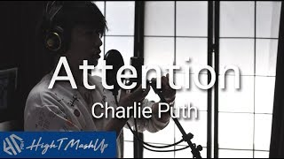【MASHUP】Attention - Charlie Puth (Japanese Cover by HighT) Video