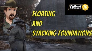 Fallout 76 Base Building- How To Build a Floating Base and Stack Foundations