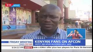 Kenyan Football fans wish Senegal, Algeria the very best ahead of AFCON Final