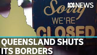 'This is not holiday break time': Qld closes its borders as COVID-19 cases increase