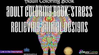 Adult Coloring Book Stress Relieving Animal Designs | Mature Colors