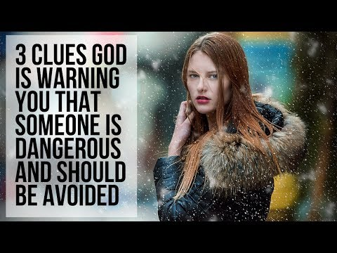 3 Clues God Is Telling You to Avoid Someone Because They Are Dangerous to Be Around
