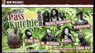 Pass The Kutchie -  Mighty Diamonds / Yellow Man / Tippa Irie / Mr Williamz