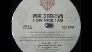 World Renown - How Nice I Am Remix