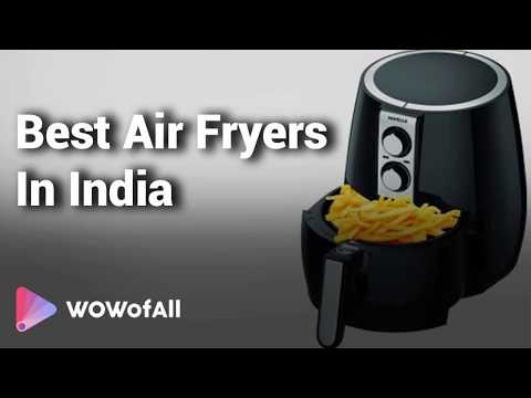 best-air-fryers-in-india:-complete-list-with-features,-price-range-&-details--2019