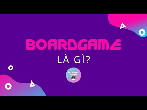 Boardgame Nhập Môn #1 - Boardgame Là Gì?