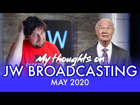 My Thoughts On JW Broadcasting - May 2020 (with Stephen Lett)