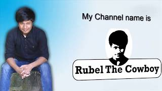 Channel add | Best musically videos | Bangla Funny video | Best Tik Tok videos | Rubel The CowBoy