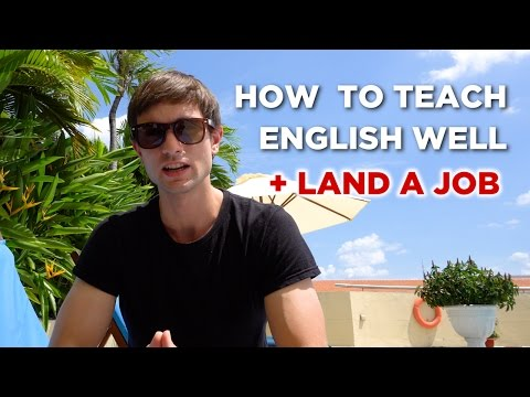 Top 7 TEFL Tips: How To Teach English Well And Land A Great Job