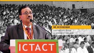 M Sivakumar   CEO   ICT Academy of Tamil Nadu   ICTACT Youth Summit
