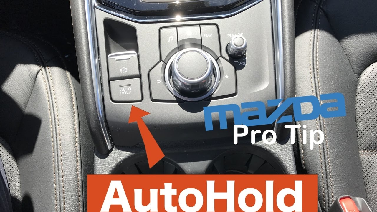 Mazda Pro Tip How To Use Auto Hold On A 2017 Mazda Cx 5 Youtube