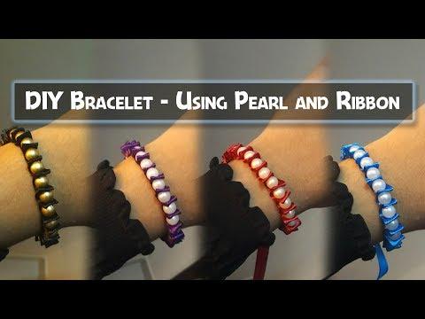 DIY Bracelet - Using Pearl and Ribbon