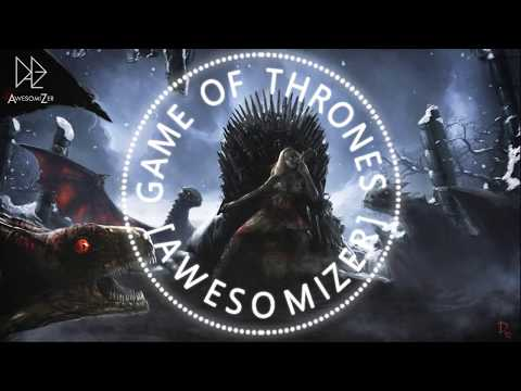Game Of Thrones Theme PSYTRANCE Remix [AwesomiZer]ヽ(⌐■_■)ノ♪♬