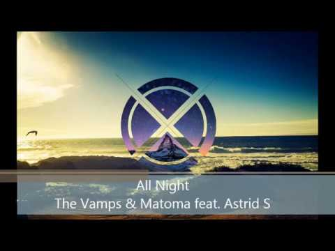 (All Night The Vamps & Matoma feat. Astrid S)