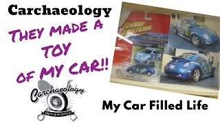Carchaeology: They made a TOY of MY CAR! My Car Filled Life