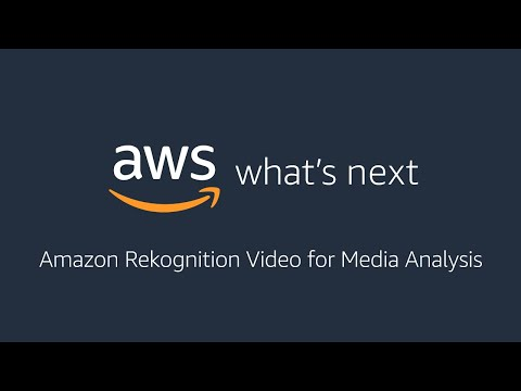 AWS What's Next ft. Amazon Rekognition Video for Media Analysis