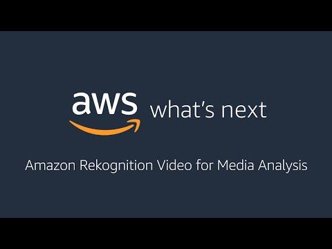 AWS What's Next ft. Amazon Rekognition Video for Media Analysis