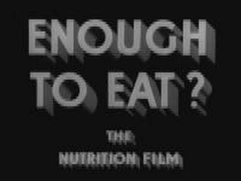 Enough to eat? The nutrition film (1936)
