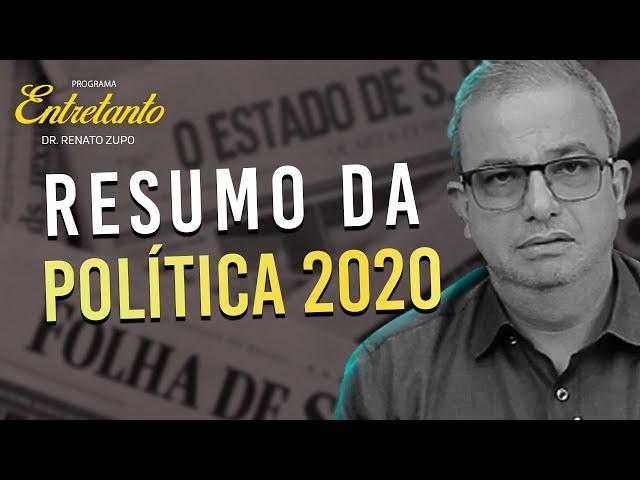 AS NOTÍCIAS MAIS POLITIZADAS DE 2020 - ENTRETANTO 22/12