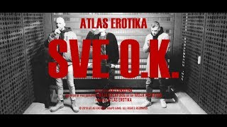 Atlas Erotika - Sve O.K. (Official Phone Video)